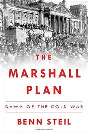 THE MARSHALL PLAN by Benn Steil