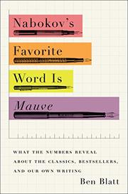 NABOKOV'S FAVORITE WORD IS MAUVE by Ben Blatt