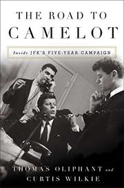 THE ROAD TO CAMELOT by Thomas Oliphant