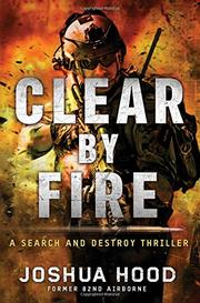 CLEAR BY FIRE by Joshua Hood