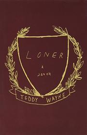 LONER by Teddy Wayne