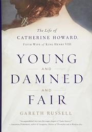 YOUNG AND DAMNED AND FAIR by Gareth Russell