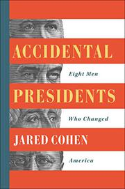 ACCIDENTAL PRESIDENTS by Jared Cohen