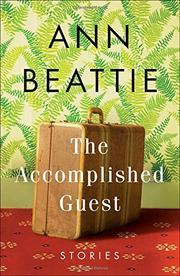THE ACCOMPLISHED GUEST by Ann Beattie