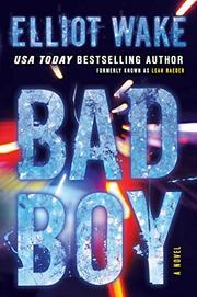 BAD BOY by Elliot Wake