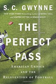 THE PERFECT PASS by S.C. Gwynne