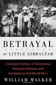 BETRAYAL AT LITTLE GIBRALTAR by William T. Walker
