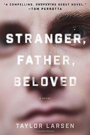 STRANGER, FATHER, BELOVED by Taylor Larsen