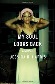 MY SOUL LOOKS BACK by Jessica B. Harris