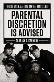 PARENTAL DISCRETION IS ADVISED by Gerrick D. Kennedy