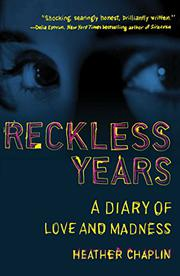 RECKLESS YEARS by Heather Chaplin