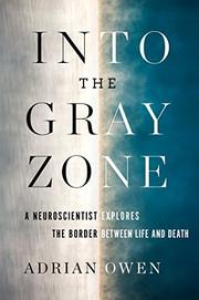 INTO THE GRAY ZONE by Adrian Owen