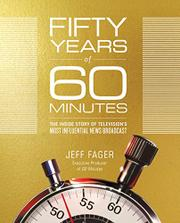 FIFTY YEARS OF <i>60 MINUTES</i> by Jeff Fager