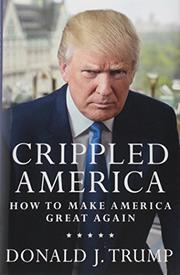 CRIPPLED AMERICA by Donald J. Trump