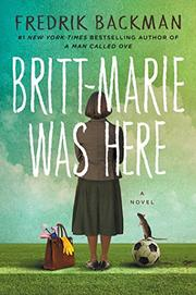 BRITT-MARIE WAS HERE by Fredrick Backman