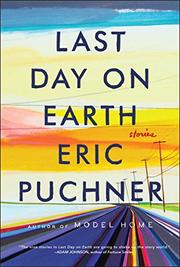 LAST DAY ON EARTH by Eric Puchner