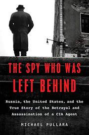THE SPY WHO WAS LEFT BEHIND by Michael Pullara