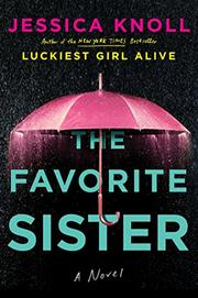 THE FAVORITE SISTER by Jessica Knoll
