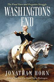 WASHINGTON'S END by Jonathan Horn