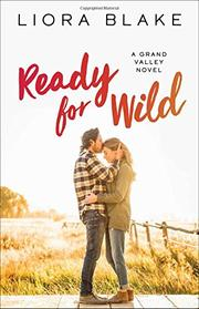 READY FOR WILD by Liora  Blake
