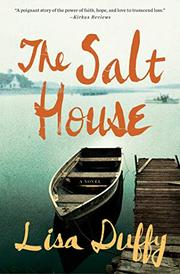 THE SALT HOUSE by Lisa Duffy