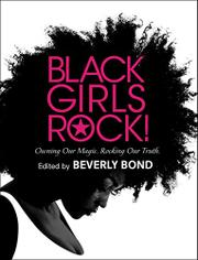 BLACK GIRLS ROCK! by Beverly Bond