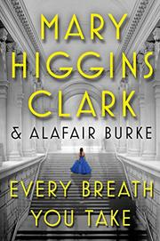EVERY BREATH YOU TAKE by Mary Higgins Clark