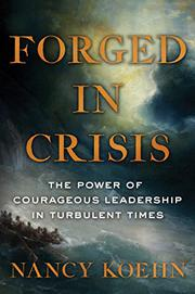 FORGED IN CRISIS by Nancy  Koehn