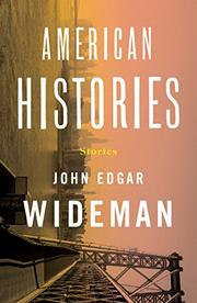 AMERICAN HISTORIES by John Edgar Wideman