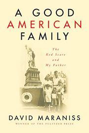 A GOOD AMERICAN FAMILY by David Maraniss