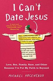 I CAN'T DATE JESUS by Michael Arceneaux
