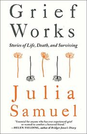 GRIEF WORKS by Julia Samuel