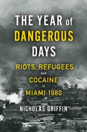 THE YEAR OF DANGEROUS DAYS by Nicholas Griffin