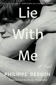 LIE WITH ME by Philippe Besson