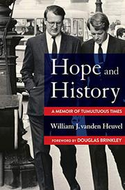 HOPE AND HISTORY by William J. vanden Heuvel
