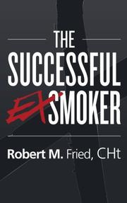 THE SUCCESSFUL EX-SMOKER by Robert Fried