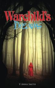 Warchild's Dreams by V Anna Smith