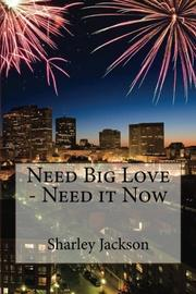 Need Big Love - Need It Now by Sharley Jackson