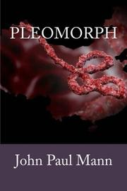 Pleomorph by John Paul Mann