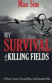 My Survival In The Killing Fields by Mao Sim