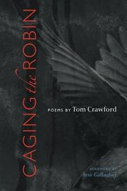 CAGING THE ROBIN by Tom Crawford