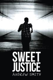 SWEET JUSTICE by Andrew Smith