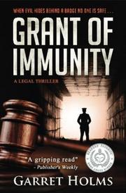 GRANT OF IMMUNITY by Garret Holms