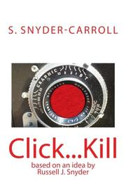 Click...Kill by S. Snyder-Carroll