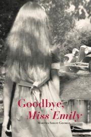 Goodbye, Miss Emily by Martha Sibley George