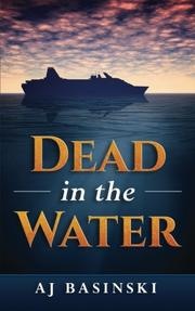 DEAD IN THE WATER by AJ Basinski