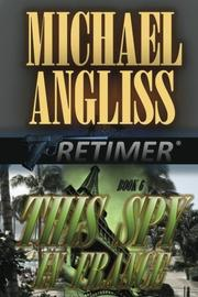 This Spy in France by Michael Angliss