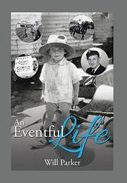 An Eventful Life by Will Parker