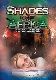 Shades of Africa by Toko Loshe