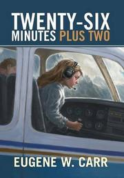 TWENTY-SIX MINUTES PLUS TWO by Eugene W. Carr